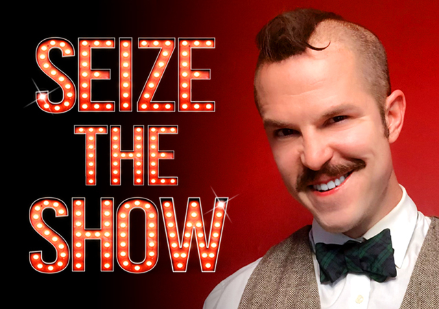 Seize the Show
