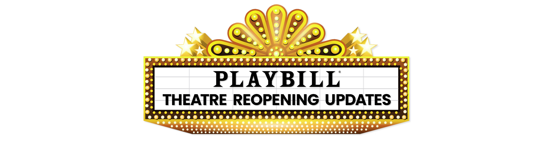Playbill Theatre Reopening Updates