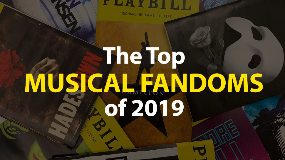 The Top 15 Musical Theatre Tumblr Fandoms Of 2019 Playbill