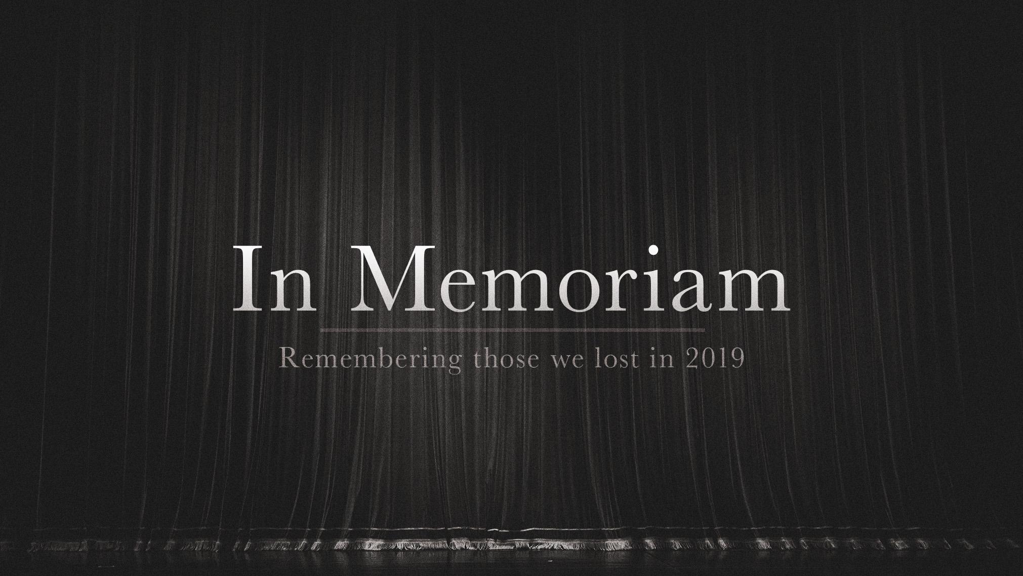 In Memoriam Celebrating The Theatre Legends We Lost In 2019