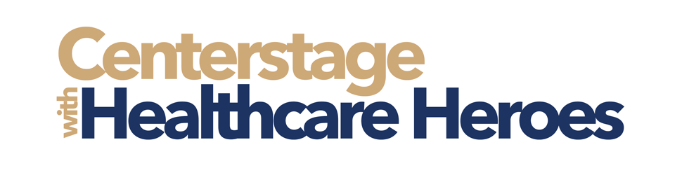 Centerstage with Healthcare Heroes